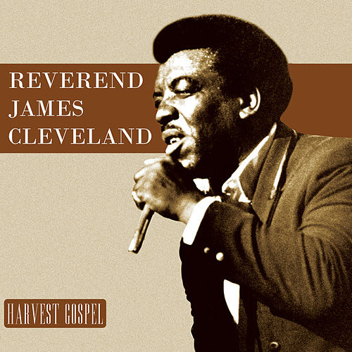 Harvest Collection: Reverend James Cleveland by Rev. James Cleveland