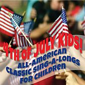 4th of July Kids! All-American Classic Sing-a-Longs for Children by KidzTown Kids