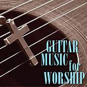Guitar Music For Worship by David Erwin