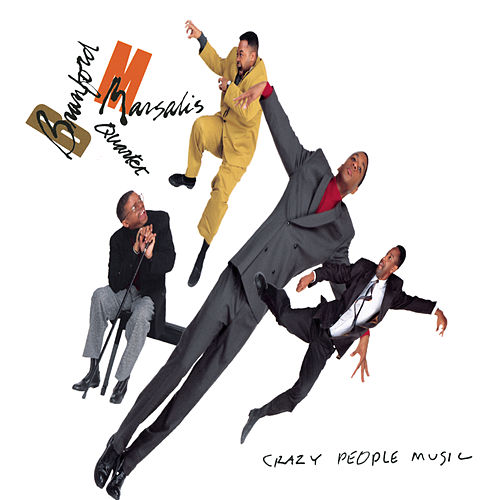 Crazy People Music by Branford Marsalis
