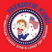 Patriotic Kids! All-American Classic Sing-a-Longs for Children by KidzTown Kids