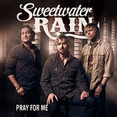 Pray For Me (Single) by Sweetwater Rain