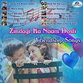 Zindagi Ka Naam Dosti - Friendship Songs by Various Artists