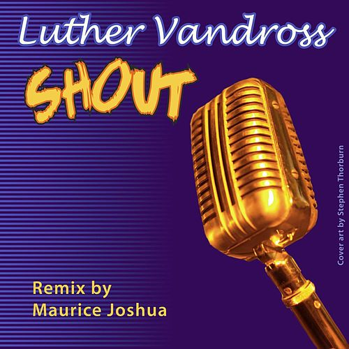 Shout (Extended Club Dance Remixes) by Luther Vandross