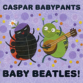 Play & Download Baby Beatles! by Caspar Babypants | Napster