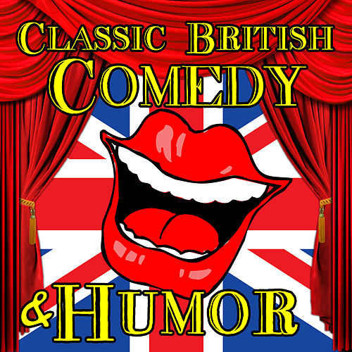 Classic British Comedy & Humor by Various Artists