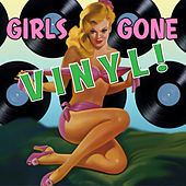 Play & Download Girls Gone Vinyl! by Various Artists | Napster