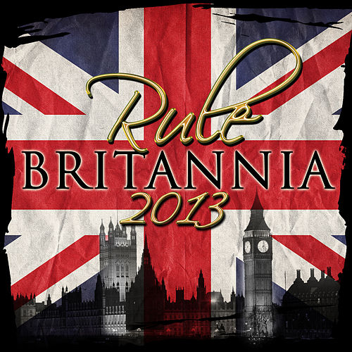 Play & Download Rule Britannia 2013 (Remastered) by Carl Davis | Napster