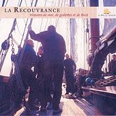 Play & Download La recouvrance (Chants de marins - Songs of the Sea from Brittany - Musiques celtiques - Celtic Music - Keltia musique - Bretagne) by Divers | Napster