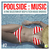 Poolside : Music (A Fine Selection of Deep & Tech House Grooves) by Various Artists