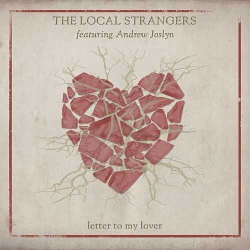 Play & Download Letter to My Lover (feat. Andrew Joslyn) by The Local Strangers | Napster