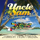 Play & Download Soca Straight from Foreign by Uncle Sam (R&B) | Napster