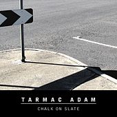 Play & Download Chalk On Slate by Tarmac Adam | Napster