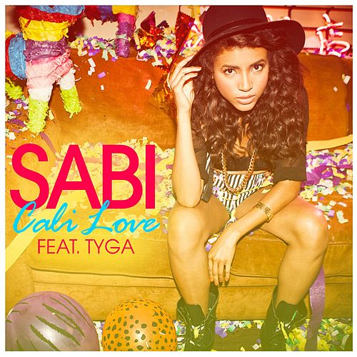 Play & Download Cali Love (feat. Tyga) by Sabi | Napster