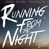 Play & Download Running from the Night by Mark Rosas | Napster