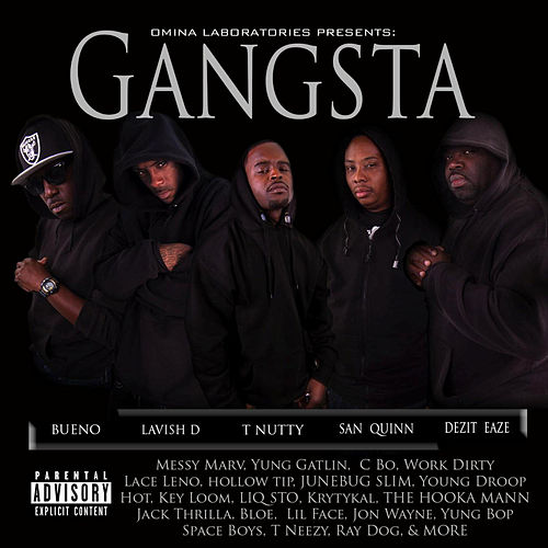 Omina Laboratories Presents: Gangsta (feat. Bueno, Lavish D, T Nutty, San Quinn & Dezit Eaze) by Various Artists