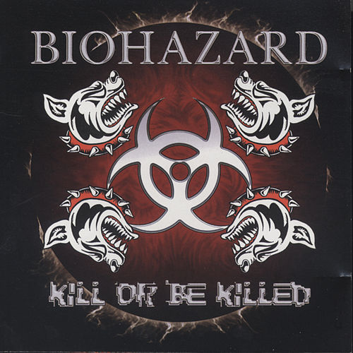 Play & Download Kill Or Be Killed by Biohazard | Napster