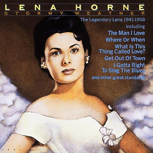 Stormy Weather: The Legendary Lena (1941-1958) by Lena Horne
