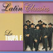 Play & Download Latin Classics by La Tropa F | Napster