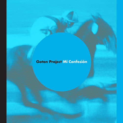 Play & Download Mi Confesion by Gotan Project | Napster