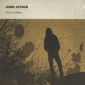 Play & Download Life's Ladder by Jesse Aycock | Napster