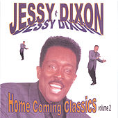 Play & Download Home Coming Classics Volume 2 by Jessy Dixon | Napster