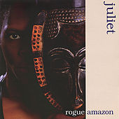 Play & Download Rogue Amazon by Juliet | Napster
