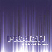 Play & Download Praizm by Michael Jones | Napster