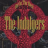 Play & Download Out In The West by The Indulgers | Napster