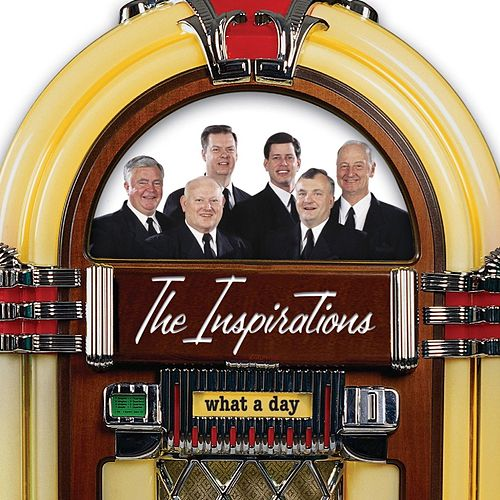 Play & Download What A Day by The Inspirations (Gospel) | Napster