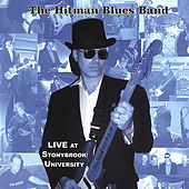 Play & Download Live At Stonybrook University by Hitman Blues Band | Napster