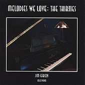Melodies We Love: The Thirties by Jim Gibson