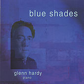 Play & Download Blue Shades by Glenn Hardy | Napster