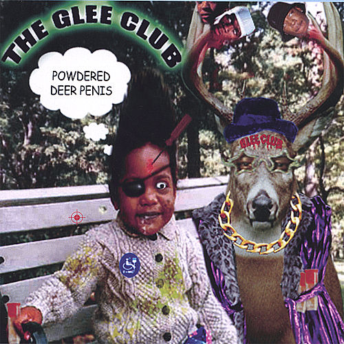 Play & Download Powdered Deer Penis by The Glee Club | Napster