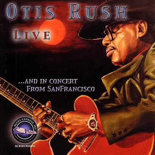 Live and in Concert from San Francisco by Otis Rush