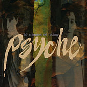 69 Minutes of History by Psyche