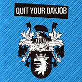 Quit Your Dayjob by Quit Your Dayjob