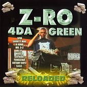 Play & Download 4 Da Green Reloaded by Z-Ro | Napster