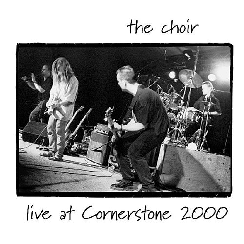 Play & Download Live at Cornerstone by The Choir (Gospel) | Napster