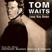 Play & Download Long Way Home (Digital Single) by Tom Waits | Napster