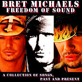 Play & Download Freedom Of Sound, Vol. 1: A Collection Of Songs, Past & Present by Bret Michaels | Napster