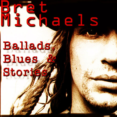 Play & Download Ballads, Blues & Stories by Bret Michaels | Napster