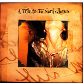 A Tribute To Norah Jones by Various Artists