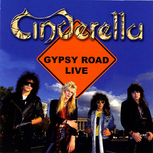Play & Download Gypsy Road Live by Cinderella | Napster