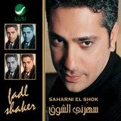 Play & Download Saharni El Shok by Fadhl Shaker | Napster