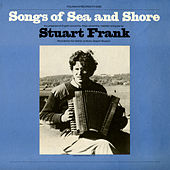 Songs of Sea and Shore by Stuart M. Frank