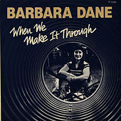 Play & Download When We Make it Through by Barbara Dane | Napster