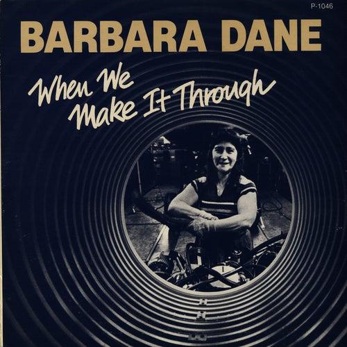 When We Make it Through by Barbara Dane