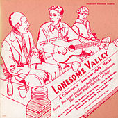 Play & Download Lonesome Valley - A Collection of American Folk Music by Various Artists | Napster