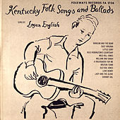 Kentucky Folk Songs and Ballads by Logan English
